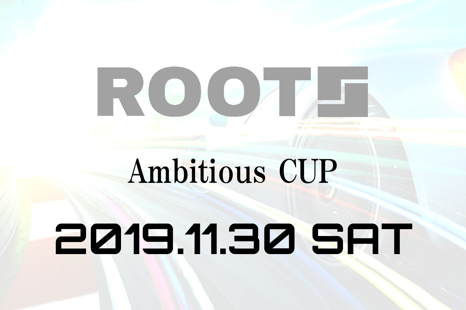 ROOTS JAPAN CUP FINAL 2019最終予選『AmbitiousCUP』開催決定!